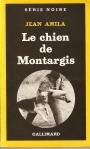 Le chien de Montargis (Gallimard, 1983)